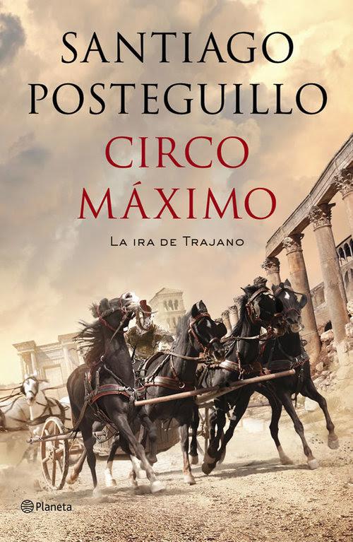 Santiago-Posteguillo-Circo-Maximo-recomendaciones-interesantes-libros-literatura-opinion-blogs-blogger