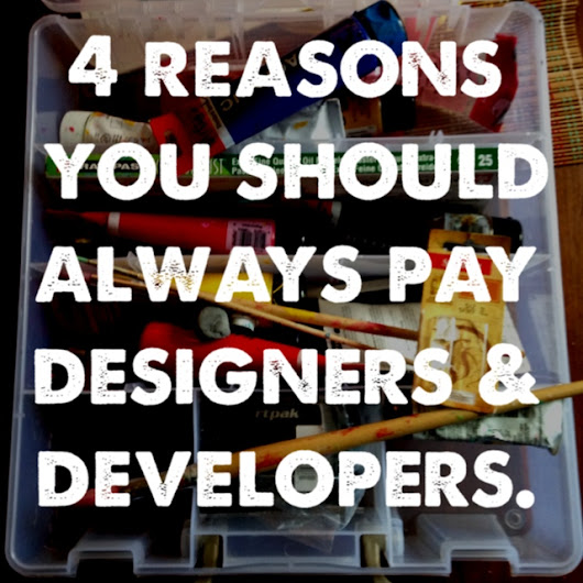 4 reasons you should always pay designers and developers. - Jon Acuff