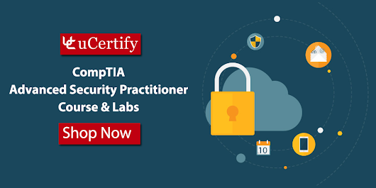 Get The CompTIA CASP Certification With uCertify Complete Course