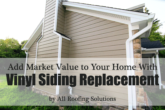 Add Market Value to Your Home With Vinyl Siding Replacement