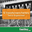 12 Transformers Factory Test Explained