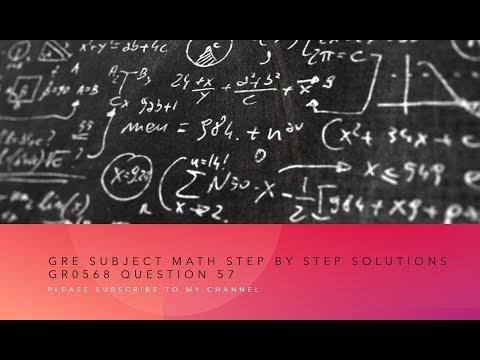 極樂島: Gre subject Math step by step solutions GR0568 Question 57