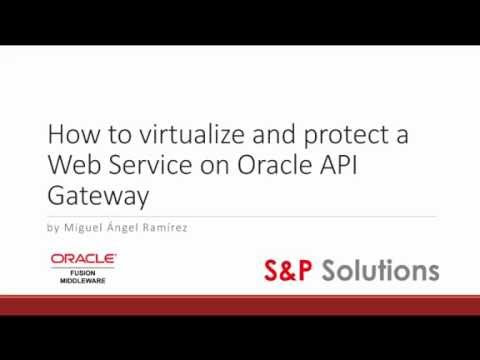 Virtualize and protect Web Services in Oracle API Gateway 11g