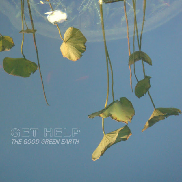 Get Help -- The Good Green Earth