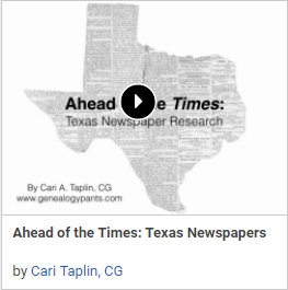 "New ""Member Friday"" Webinar - Ahead of the Times: Texas Newspapers by Cari Taplin, CG"