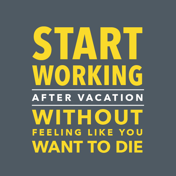 How to start working again after vacation