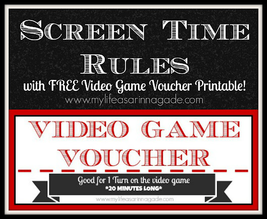 Screen Time Rules with FREE Video Game Voucher Printable! - My Life as a Rinnagade homeschool, autism, healthy living