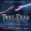 Review of Twice Dead (Necromancer's Song) by Caitlin Seal