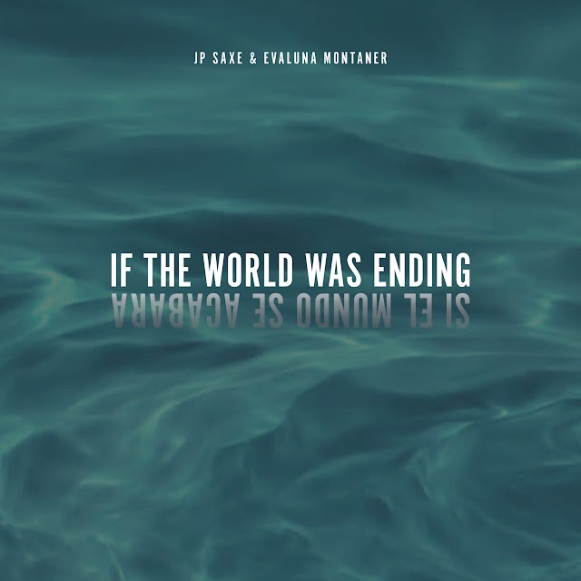 JP Saxe & Evaluna Montaner - If The World Was Ending (Spanglish Version) - Single [iTunes Plus AAC M4A]