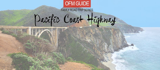 Pacific Coast Highway: OFM's Guide to an Epic Family Road Trip - Outdoor Families Magazine