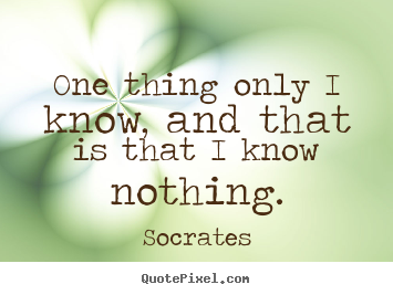Quotes About Inspirational One Thing Only I Know And That Is That