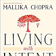 The Real Nani: Review: Living With Intent by Mallika Chopra