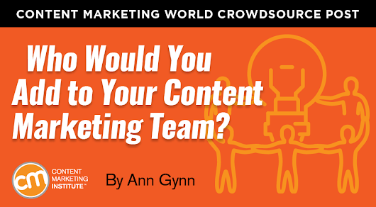Who Would You Add to Your Content Marketing Team?