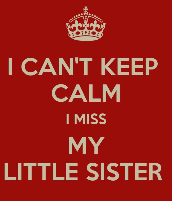Keep Calm I Miss My Sister