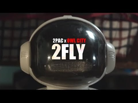 2Pac x Owl City - 2Fly