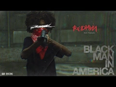 Redman - Black Man In America ft. Pressure (Video) 2019 [Estados Unidos]