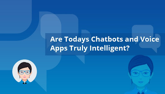 A Reality Check on Today's Chatbots and Voice Applications