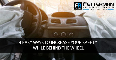 4 Easy Ways to Increase Your Safety While Behind the Wheel