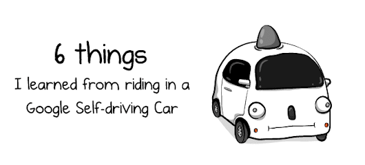 6 things I learned from riding in a Google Self-Driving Car - The Oatmeal