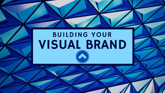 Building Your Visual Brand for Internet Marketing