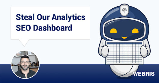 Steal My SEO Dashboard for Google Analytics | Webris