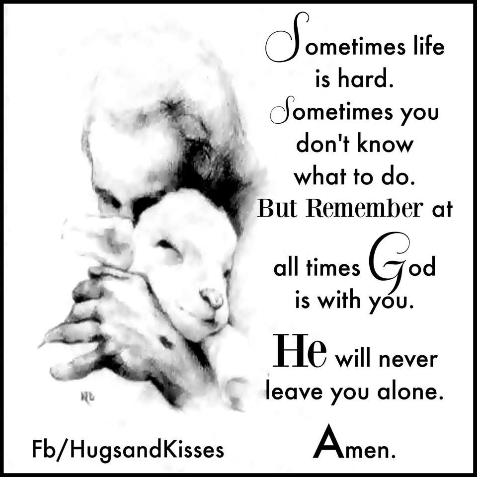 Sometimes Life Is Hard But God Is Always With You Pictures Photos