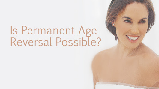 Is Permanent Age Reversal Possible? - Fact Based Skin Care