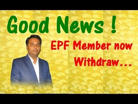 Good News For Employee Provident Fund EPF Members | Now Withdraw your PF...