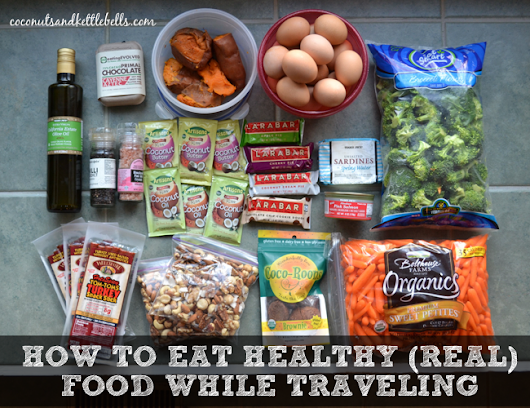 How to Eat Healthy While Traveling - Coconuts & Kettlebells