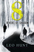 Title: Eight Rivers of Shadow, Author: Leo Hunt
