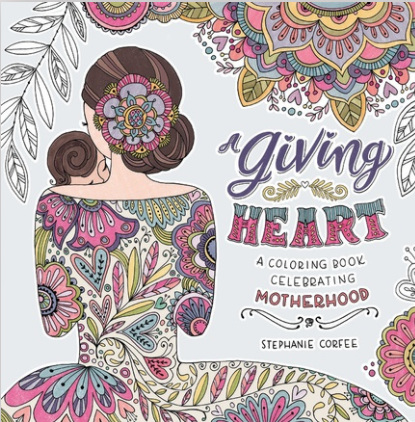 A Giving Heart: A Coloring Book Celebrating Motherhood – Review & Giveaway