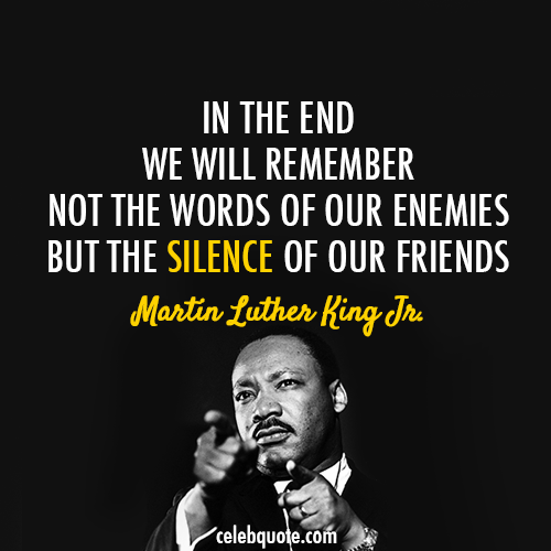 Martin Luther King Jr Quote About Silence Friends Enemies Cq