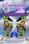 Spontaneous Evolution: Our Positive Future