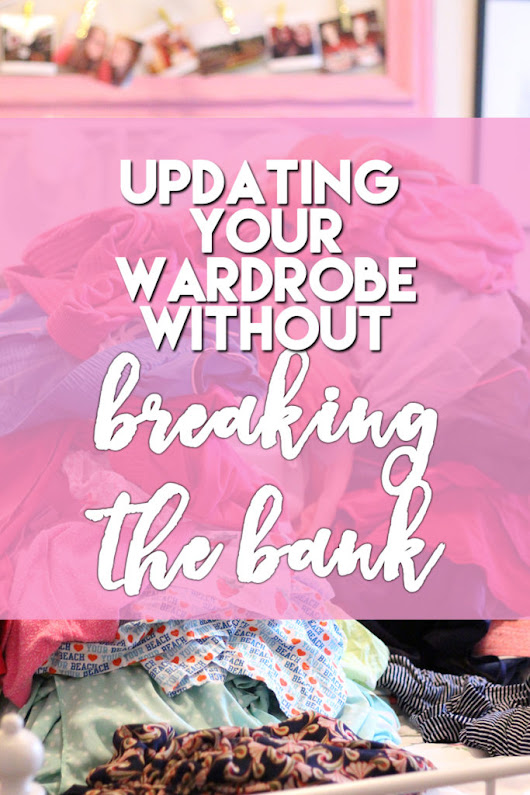 Updating your wardrobe without breaking the bank - stephanieorefice.net