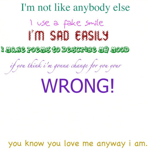Im Not Like Anybody Else I Use A Fake Smile Quotespicturescom