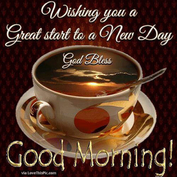 Wishing You A Great Start To A New Day Pictures Photos And Images