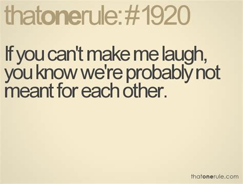 You Can Make Me Laugh Quotes