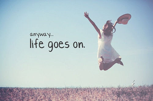 Anyway Life Goes On Pictures Photos And Images For Funny Quotes
