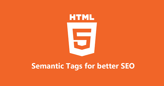 How to Use HTML5 Semantic Tags to Improve Your SEO? — Pradip Debnath