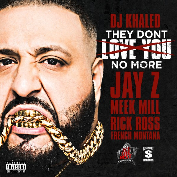 dj-khaled-they-dont-love-you-no-more-feat-jay-z-meek-mill-rick-ross-french-montana