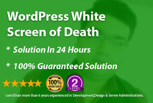 ethanhawke878 : I will fix the wordpress white screen of death for $5 on www.fiverr.com