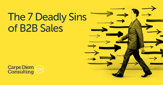 The 7 Deadly Sins of B2B Sales