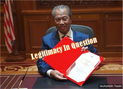 Muhyiddin Yassin - Prime Minister Legitimacy In Question