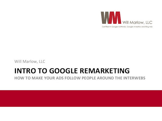 Remarketing: How To Make Your Ads Follow People Around the Internet