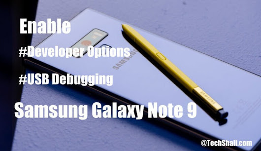 Enable Developer Options/USB Debugging on Galaxy Note 9
