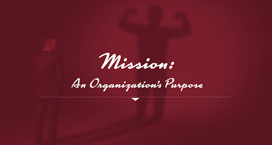 Mission: An Organization's Purpose - Leading Edge Institute