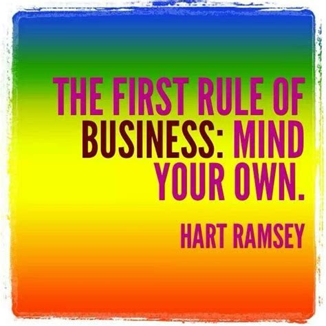 Funny Quotes Mind Your Own Business