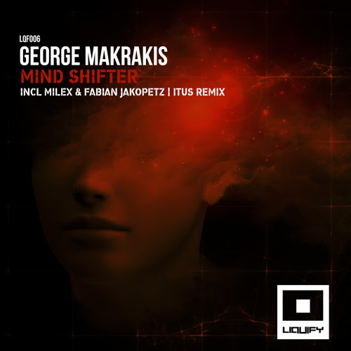 George Makrakis - Mind Shifter (Milex & Fabian Jakopetz Remix) [Liquify] by Press & Play