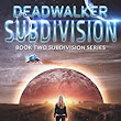 Amazon.com: Deadwalker Subdivision (Subdivision Series Book 2) eBook: Chris Bieniek: Kindle Store