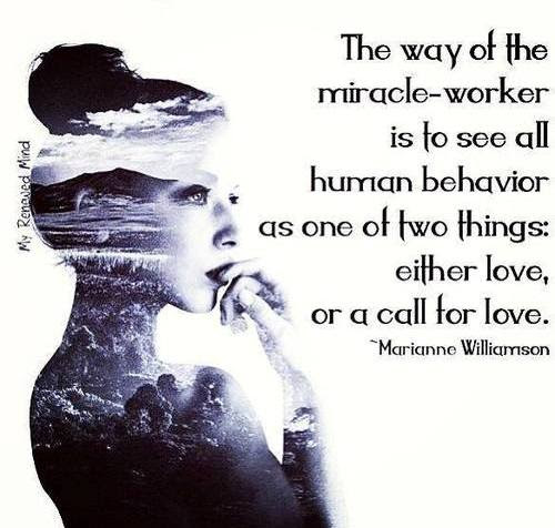 The Way Of The Miracle Worker Is To See All Human Behavior As One